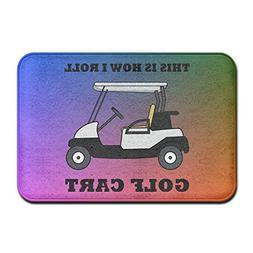 lsrIYzy Door Mat Indoor Doormat This is How I Roll Golf Cart
